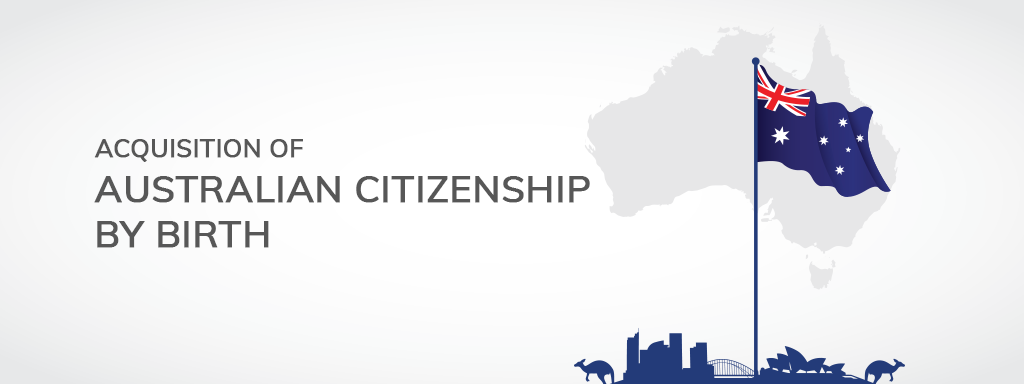 Acquisition of Australian Citizenship by Birth